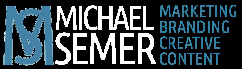 MICHAEL SEMER CONTENT BRANDING COPYWRITING CREATIVE