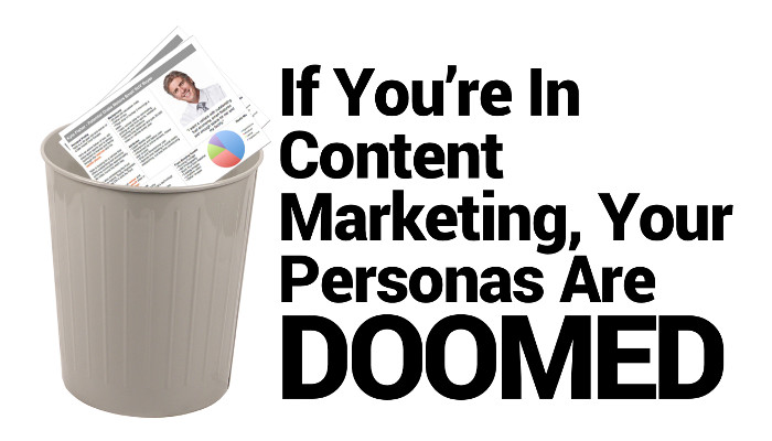 Content Personas are doomed!