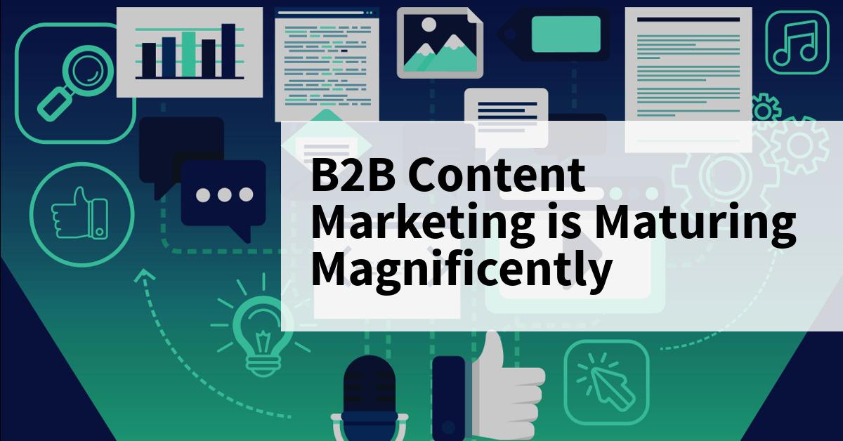 B2B Content Marketing Maturing